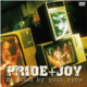 Pride+Joy: Blinded by your eyes